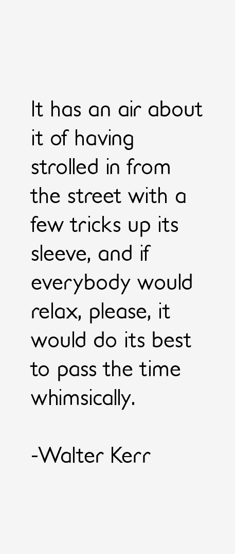Walter Kerr Quotes