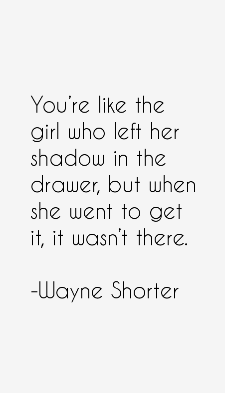 Wayne Shorter Quotes