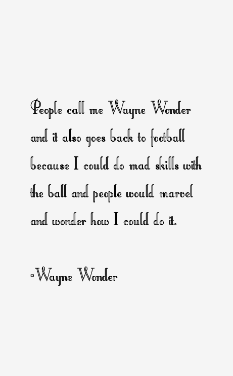 Wayne Wonder Quotes