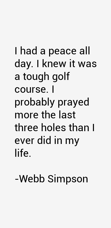Webb Simpson Quotes