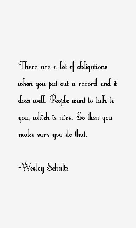 Wesley Schultz Quotes