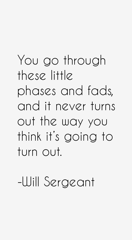 Will Sergeant Quotes