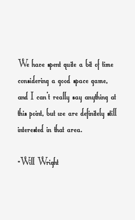 Will Wright Quotes