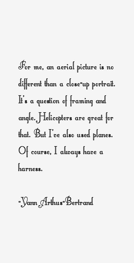 Yann Arthus-Bertrand Quotes