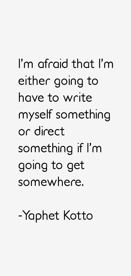 Yaphet Kotto Quotes