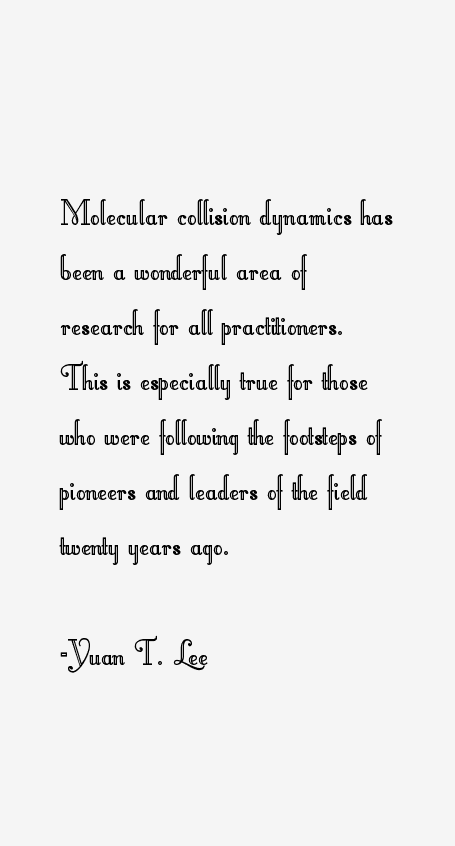 Yuan T. Lee Quotes