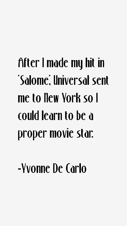 Yvonne De Carlo Quotes