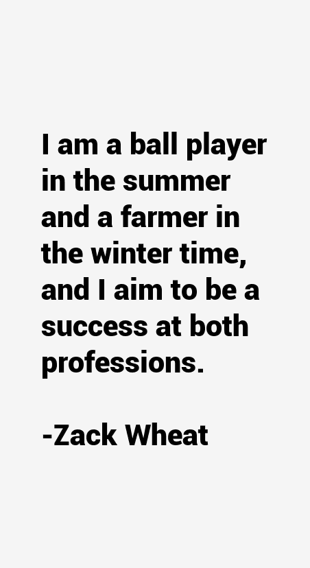 Zack Wheat Quotes