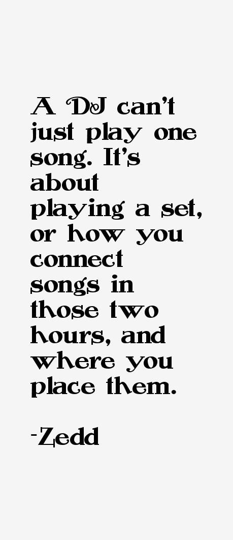 Zedd Quotes