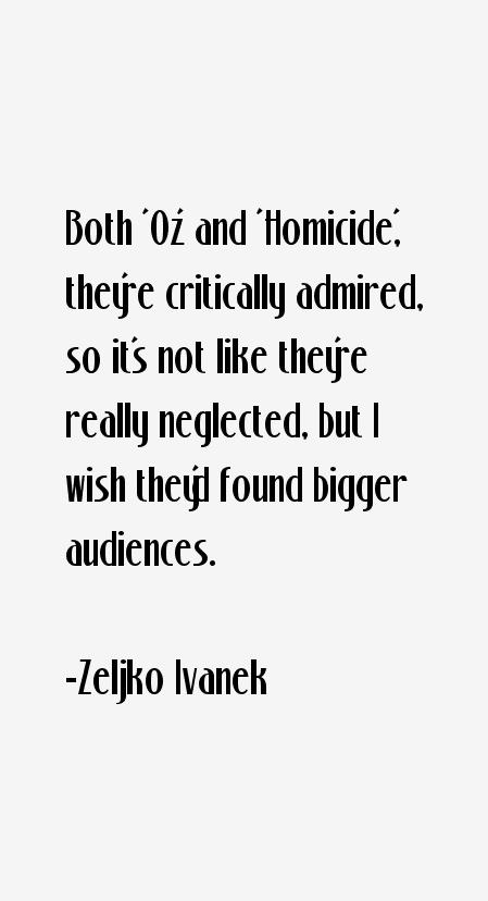 Zeljko Ivanek Quotes